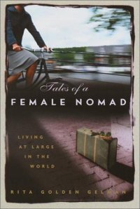 Tales of a Female Nomad by Rita Goldman Gelman